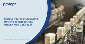 Improve your manufacturing efficiencies successfully through M04 Controller